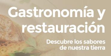 Gastronomia y Restauración - Descubre los sabores de nuestra tierra